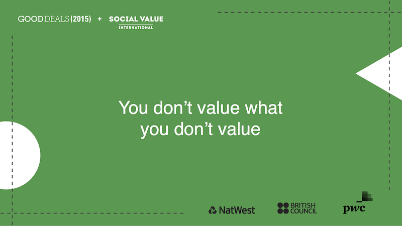 You don't value what you don't value