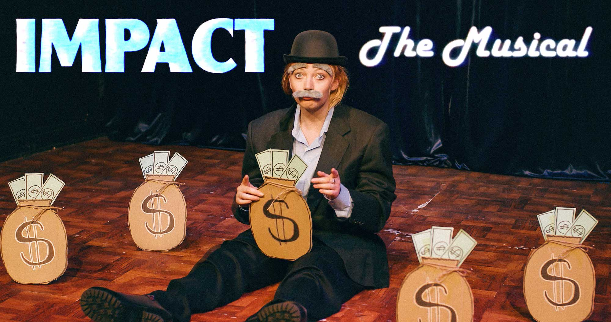 Impact the Musical - bags of money